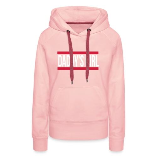 Vrouwen / DADDY'S GIRL Sweater - Vrouwen Premium hoodie