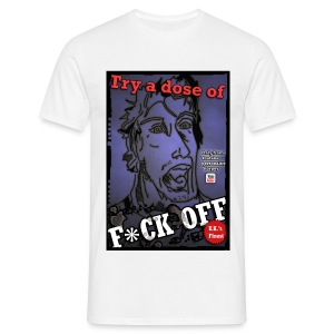 Try a dose of f*ck off (Guys) - Men's T-Shirt