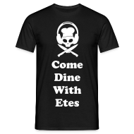 T-Shirts ~ Men's T-Shirt ~ Come Dine With Etes Women's Top