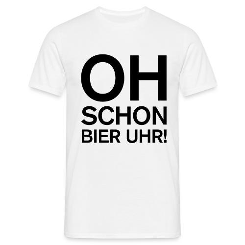 Oh Schon Bier Uhr! - Männer T-Shirt
