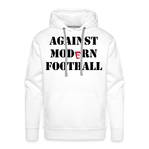 Against Modern Football - Männer Premium Hoodie