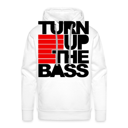 Mannensweater Turn Up The Bass - Mannen Premium hoodie
