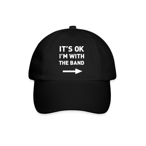 It's ok I'm with the band - Baseball Cap