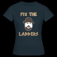 T-Shirts ~ Women's T-Shirt ~ Fix the Ladders (Women)