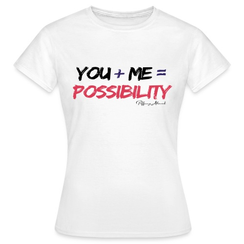 Possibility - Women's T-Shirt