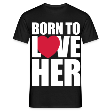 Born to love her