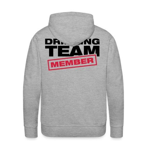 Drinking TEAM Member - Sweat-shirt à capuche Premium pour hommes