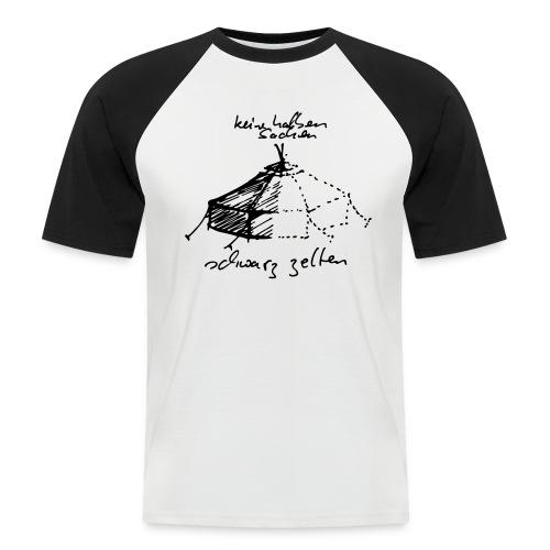 keine halben Sachen - Männer Baseball-T-Shirt