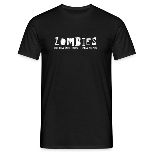 Zombies - The only meat eaters I truly respect (text only) - T-shirt herr