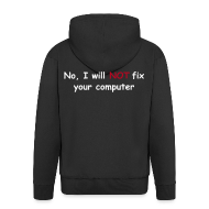 Hoodies & Sweatshirts ~ Men's Premium Hooded Jacket ~ Will not fix your computer