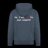 Hoodies & Sweatshirts ~ Men's Premium Hooded Jacket ~ Will not fix your computer
