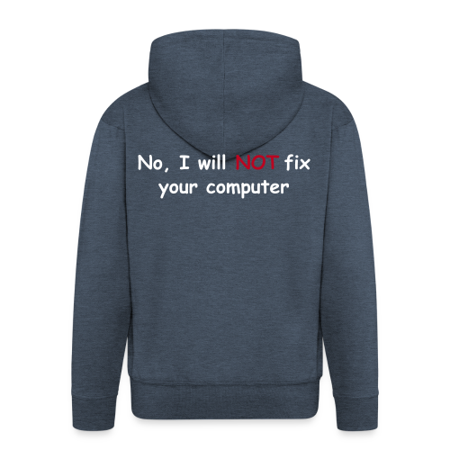 Will not fix your computer - Men's Premium Hooded Jacket