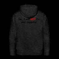 Hoodies & Sweatshirts ~ Men's Premium Hoodie ~ Will not fix your computer