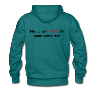 Hoodies & Sweatshirts ~ Men's Premium Hoodie ~ Will not fix your computer