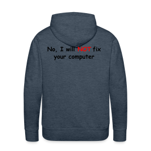 Will not fix your computer - Men's Premium Hoodie
