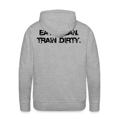 Männer Premium Hoodie - Eat Clean. Train Dirty.