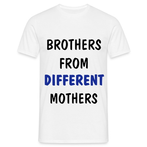 T-shirt - Brothers from different mothers - Herre-T-shirt