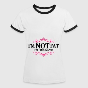 I'm not fat I'm pregnant! T-Shirts - Women's Ringer T-Shirt