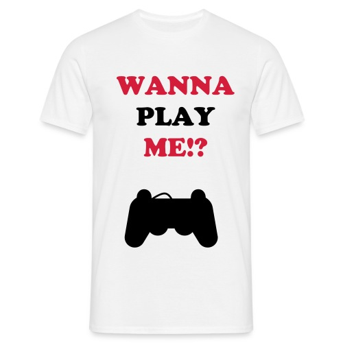 wanna play me? - Mannen T-shirt
