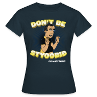T-Shirts ~ Women's T-Shirt ~ Abdo Don't Be Styoobid Shirt