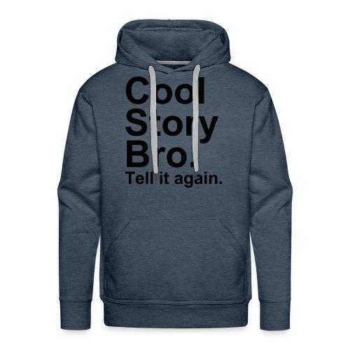 Cool Story Bro Mens Hoodie - Men's Premium Hoodie