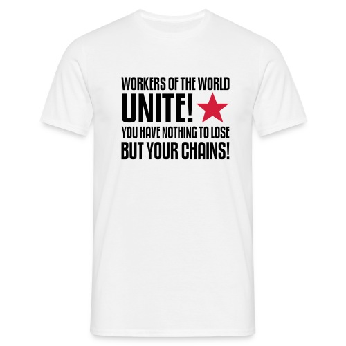 Workers Unite! T-Shirt - Men's T-Shirt