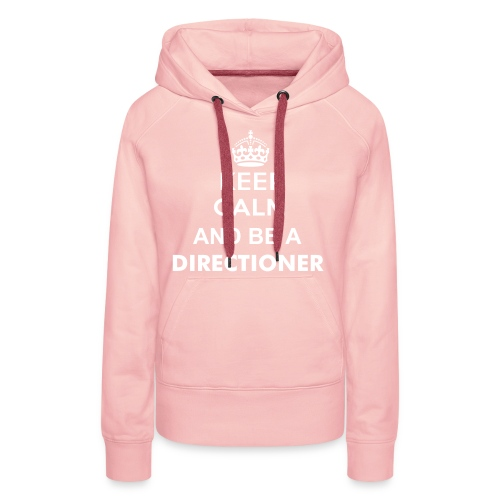KEEP CALM AND BE A DIRECTIONER - Vrouwen Premium hoodie