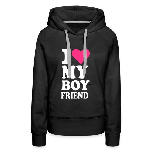 Dames Sweater - I love my boyfriend - Vrouwen Premium hoodie