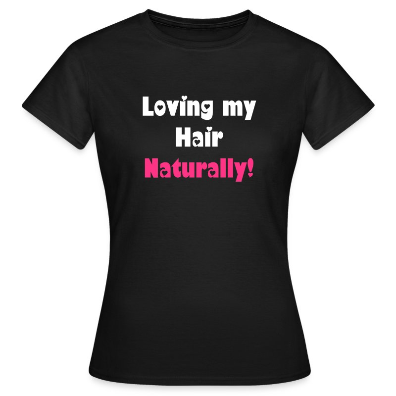 Women's T-Shirt - hair,lolascurls,natural,natural hair,t-shirt