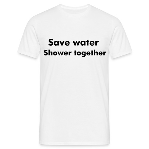 Save water, shower together - T-skjorte for menn