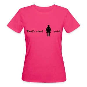 T-shirt Bio Femme - anti-sexism,anti-sexisme,anti-sexist,anti-sexiste,cause des femmes,droits des femmes,feminism,feminist,femme,femmes,fille,filles,féminisme,féministe,girl power,sexism,sexisme,sexist,sexiste,stop sexism,woman,woman power,women,women power,women's rights