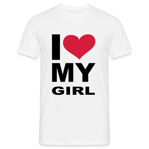 i love my girl!! - Mannen T-shirt