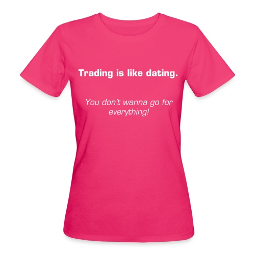 Trading is like dating - Women's organic pink - Women's Organic T-Shirt