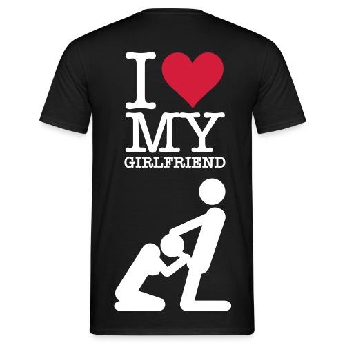 I LOVE MY GIRLFRIEND II  - Männer T-Shirt