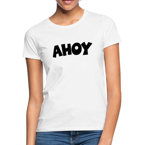 AHOY T-Shirt - Frauen T-Shirt