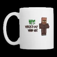 Mugs & Drinkware ~ Mug ~ Where'd my wood go!?  Mug