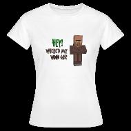 T-Shirts ~ Women's T-Shirt ~ Where'd my wood go!?  Womens shirt