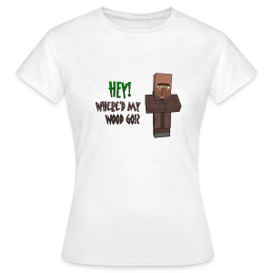 Where'd my wood go!?  Womens shirt - Women's T-Shirt