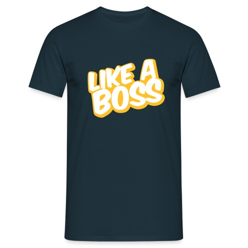 LIKE A BOSS - T-Shirt - Men's T-Shirt
