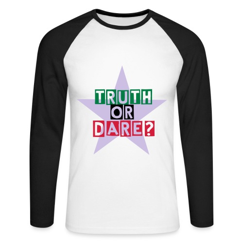 Truth or Dare?  Long sleeved shirt. - Men's Long Sleeve Baseball T-Shirt