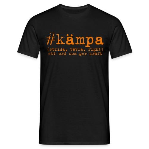 T-shirt herr - #kämpa har blivit ett mantra (# hashtagg) på Twitter och där står vi bakom t-shirt med tryck för att ännu mer beskriva att #kämpa är ett ord som ger kraft!
