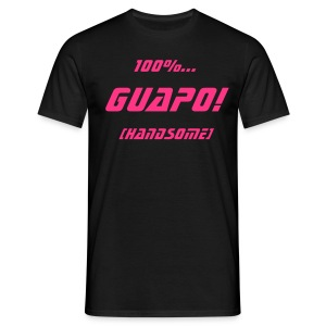 100%... Guapo! - Men's T-Shirt