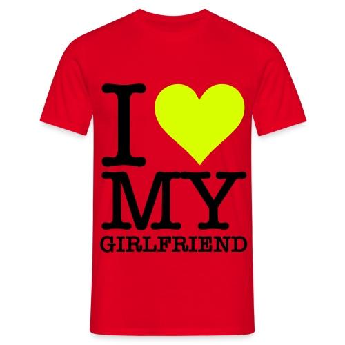I love my girlfriend - Koszulka męska