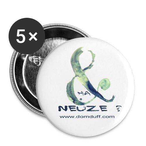 5badges HA NEUZE ! - Badge petit 25 mm
