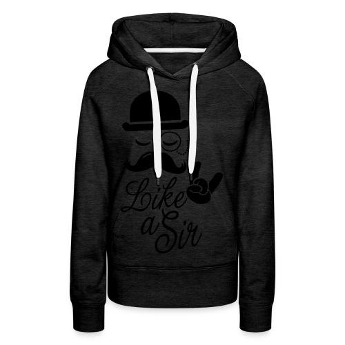 Vrouwen sweater 'Like a Sir' - Vrouwen Premium hoodie
