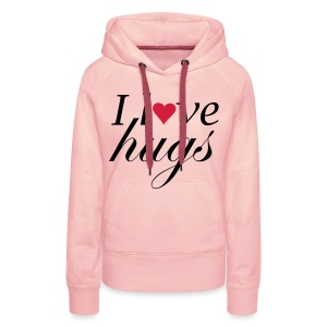 Vrouwen sweater 'I LOVE HUGS' - Vrouwen Premium hoodie