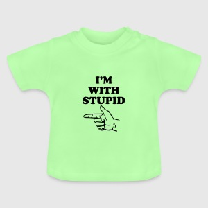 I'm with stupid T-shirts - Baby-T-shirt