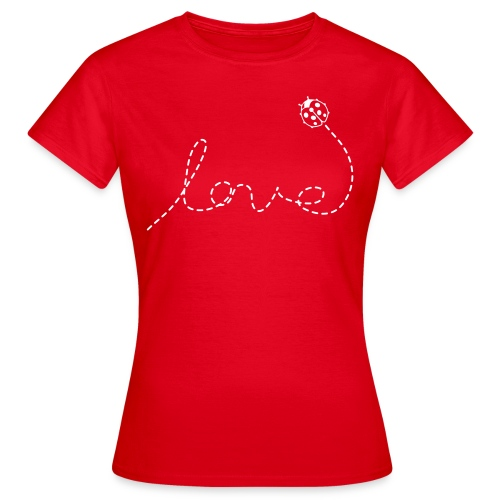 Love Ladybird - Frauen T-Shirt