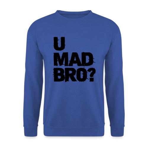 U Mad Bro? sweater - Mannen sweater