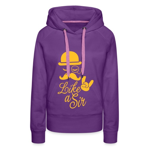 Dames Sweater Like a Sir - Vrouwen Premium hoodie